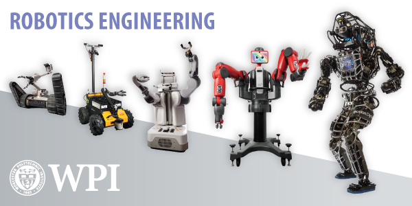 "five robots in a line, ordered small to large - the words ""Robotics Engineering"" are on the top left - the WPI logo is on the bottom left alt"