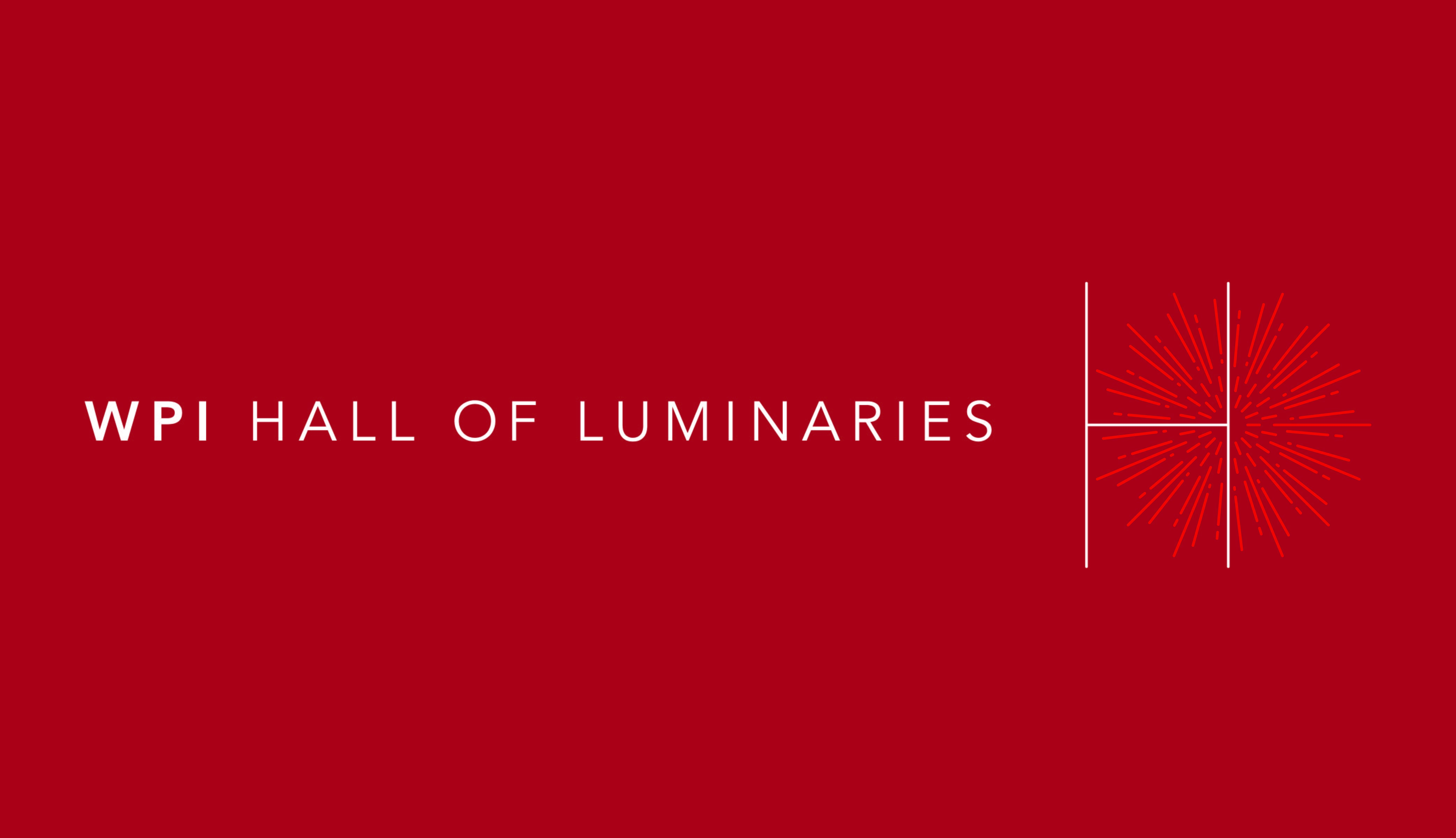"""""""WPI Hall of Luminaries"""" is written in white on a red background, with an """"H"""" and small burst of fireworks at the end."""
