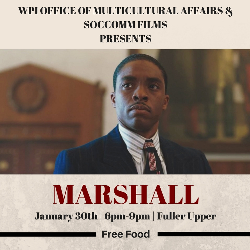 WPI Office of Multicultural Affairs and SocComm Films Present Marshall, Tuesday 01/30/18 from 6pm-9pm in Fuller Upper, Free Food alt
