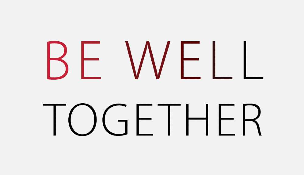 """The words """"Be Well Together"""" written in red and black type on a pale white background."""