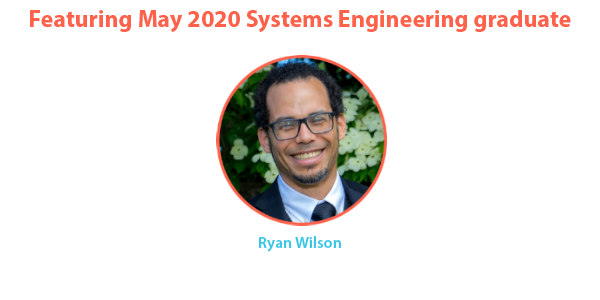 May 2020 WPI MS in Systems Engineering Graduate, Ryan Wilson