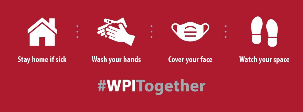 The health, safety, and well-being of our community must be the highest priority for each of us, and that means taking personal responsibility to keep #WPITogether.
