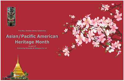 """Banner with red background, image of a tiki and golden temple on left side, cherry blossom tree on right side,  and words, """"This May, Gordon Library Celebrates: Asian/Pacific American Heritage Month as part of Embracing Diversity & Inclusion for All"""""""