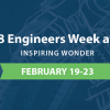"A graphic with a blue background that says ""2018 Engineers Week at WPI: Inspiring Wonder: February 19-23"""